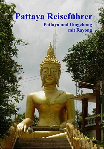 Pattaya Reiseführer: Pattaya und Umgebung mit Rayong