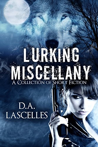 Lurking Miscellany: A collection of short stories