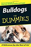 Bulldogs for Dummies, Susan M. Ewing, 0764599798