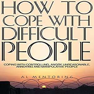 How to Cope with Difficult People Audiobook