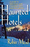 img - for Haunted Hotels: A Guide to American and Canadian Inns and Their Ghosts book / textbook / text book