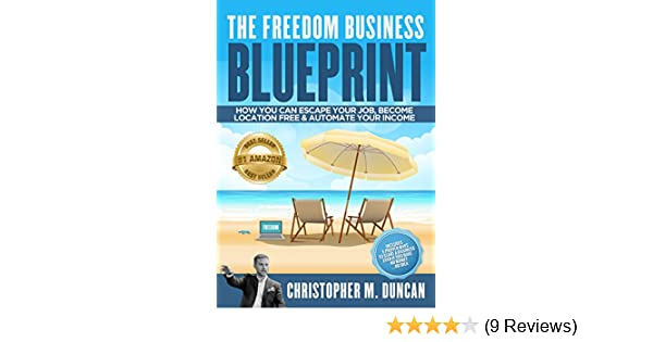 Amazon the freedom business blueprint how to escape your job amazon the freedom business blueprint how to escape your job become location free ebook christopher duncan kindle store malvernweather Choice Image