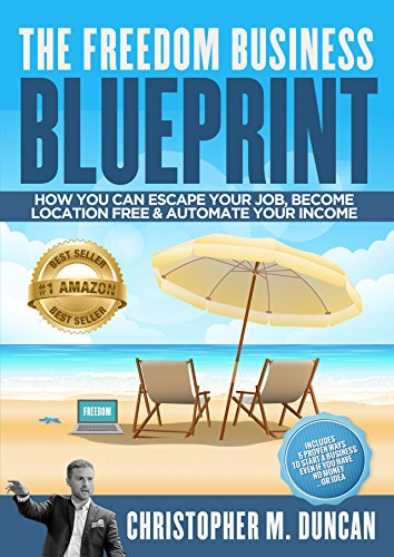 Amazon the freedom business blueprint how to escape your job the freedom business blueprint how to escape your job become location free by malvernweather Gallery