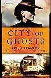 City of Ghosts: A Mystery (A Miranda Corbie Mystery)