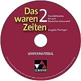 Das waren Zeiten, Ausgabe Thüringen, Bd.2 : Vom Mittelalter bis zum Deutschen Kaiserreich, Lehrermaterial, CD-ROM