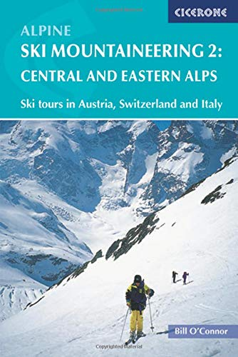 Alpine Ski Mountaineering Vol 2 - Central and Eastern Alps (Cicerone Guides)