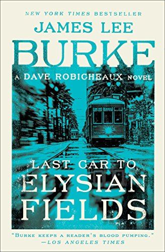 Last Car to Elysian Fields (Dave Robicheaux Book 13)