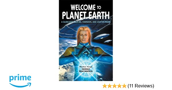 Amazon com: Welcome to Planet Earth: A Guide for Walk-Ins, Starseeds