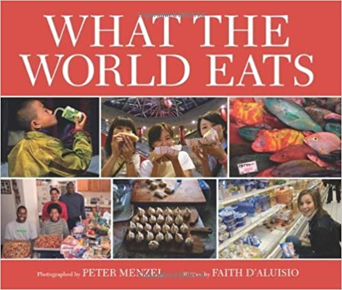 image for What the World Eats by D'Aluisio, Faith (2008) Hardcover