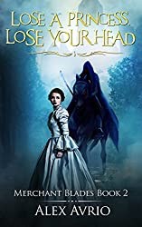 Lose A Princess, Lose Your Head (Merchant Blades Book 2)