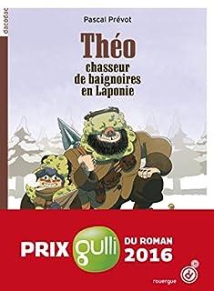 Théo, chasseur de baignoires en Laponie, Prévot, Pascal