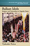 Balkan Idols, Vjekoslav Perica, 0195174291