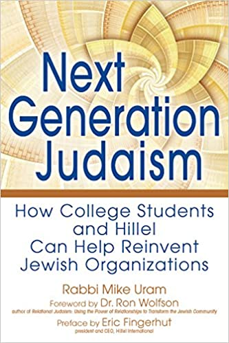 Book Next Generation Judaism: How College Students and Hillel Can Help Reinvent Jewish Organizations