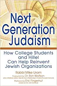 Amazon.com: Next Generation Judaism: How College Students and Hillel Can Help Reinvent Jewish