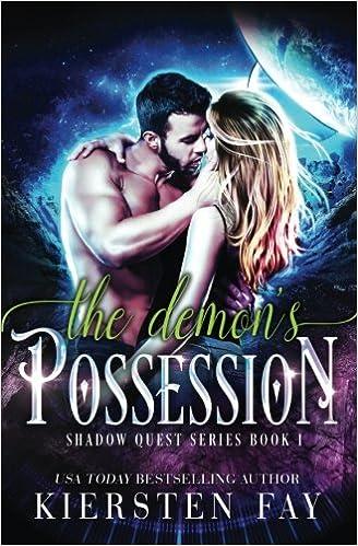 Amazon Com The Demons Possession Shadow Quest Book 1 Paranormal Romance Volume 1 9780983573319 Kiersten Fay Books