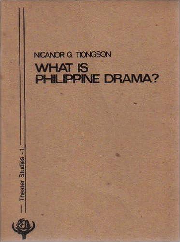 WHAT IS PHILIPPINE DRAMA?: THEATER STUDIES 1.