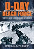 The D-Day Beach Force, David Rogers and Joseph Rogers, 0752463306