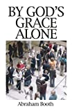 img - for By Gods Grace Alone book / textbook / text book