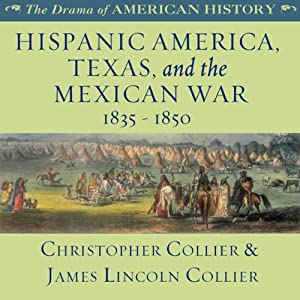 Hispanic America, Texas, and the Mexican War: 1835 - 1850 Audiobook