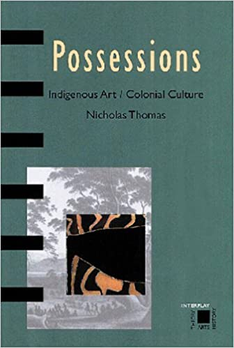 Book Possessions: Indigenous Art/Colonial Culture (Interplay) by Nicholas Thomas (1999-04-06)