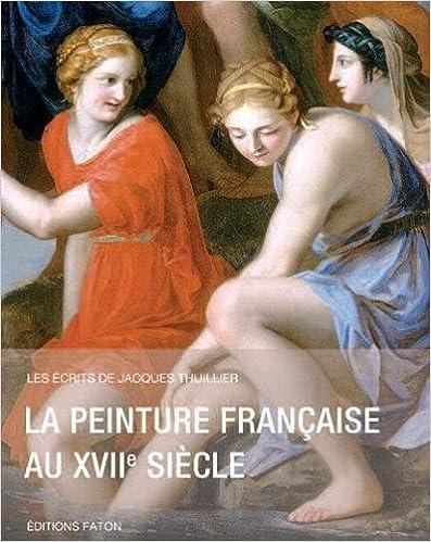 Télécharger en ligne La peinture française au XVIIe siècle epub, pdf