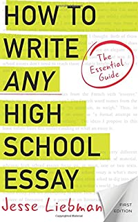 amazon com essay writing for high school students a step by step  how to write any high school essay the essential guide