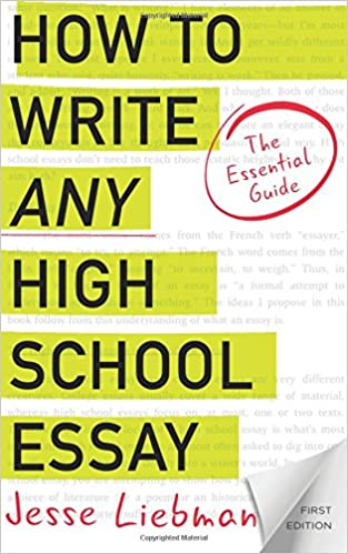 How To Write Any High School Essay The Essential Guide Jesse