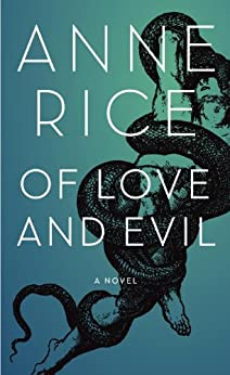 Of Love and Evil: The Songs of the Seraphim, Book Two by [Rice, Anne]