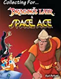 img - for Collecting for Dragon's Lair and Space Ace book / textbook / text book