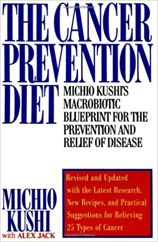 The cancer prevention diet michio kushis nutritional blueprint for the cancer prevention diet michio kushis nutritional blueprint for the relief prevention of disease michio kushi alex jack 9780312112455 books malvernweather Gallery