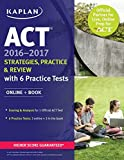ACT 2016-2017 Strategies, Practice, and Review with 6 Practice Tests: Online Book (Kaplan Test Prep) by Kaplan (2016-02-02)