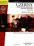 Practical Method for Beginners, Op. 599: With CDs of Performances [With CD (Audio)] (Hal Leonard Piano Library) - Carl Czerny