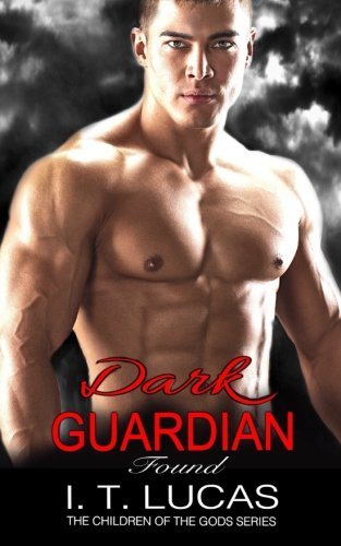 Dark Guardian Found (The Children Of The Gods) (Volume 11) by CreateSpace Independent Publishing Platform