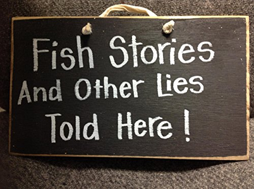 Fish stories other lies told here sign from Trimble Crafts