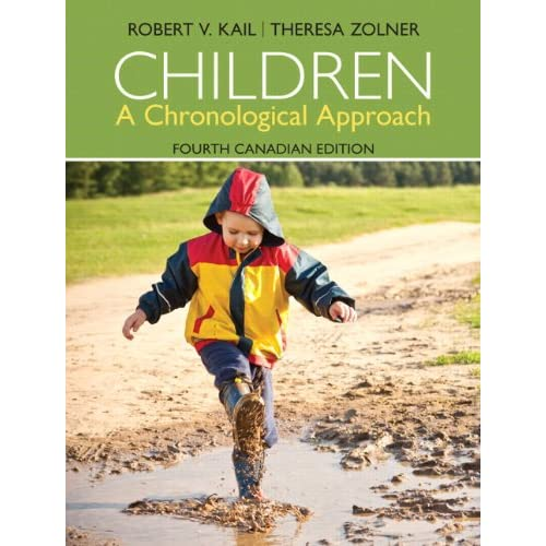 Children: A Chronological Approach, Fourth Canadian Edition, Loose Leaf Version (4th Edition)