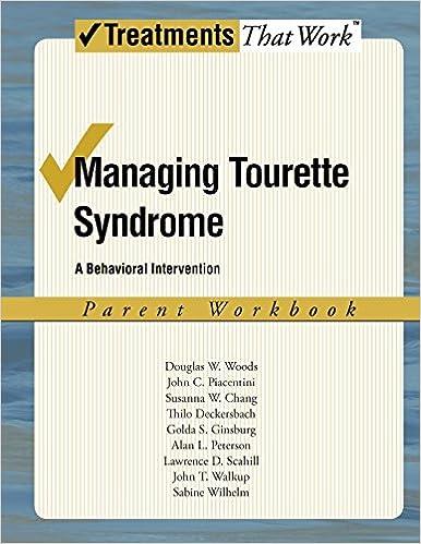 Managing Tourette Syndrome: A Behavioral Intervention Workbook, Parent Workbook (Treatments That Work) 1st Edition