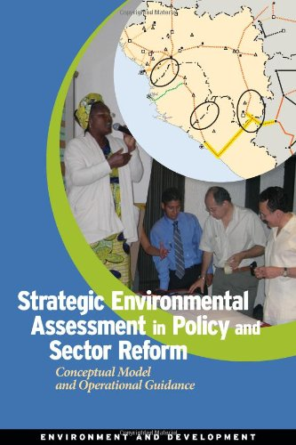 Search : Strategic Environmental Assessment in Policy and Sector Reform: Conceptual Model and Operational Guidance (Environment and Sustainable Development)