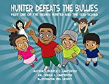 img - for Hunter Defeats The Bullies Part One Of The Series Hunter And The God Squad by Hunter E. Carpenter (2015-08-02) book / textbook / text book