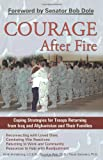 Book cover for Courage After Fire: Coping Strategies for Troops Returning from Iraq and Afghanistan and Their Families