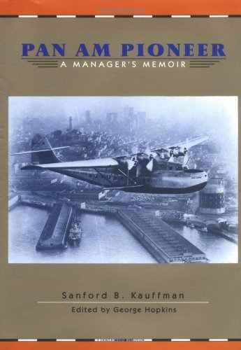 University Texas Pan Am - Pan am Pioneer: A Manager's Memoir from Seaplane Clippers to Jumbo Jets by Kauffman S.B. (1995-11-30)