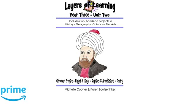 Layers of Learning Year Three Unit Two: Ottoman Empire, Egypt ...