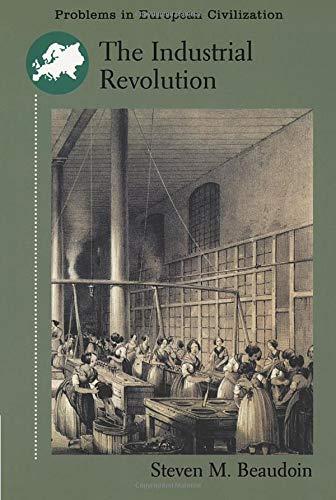 The Industrial Revolution (Problems in European Civilization (DC Heath))