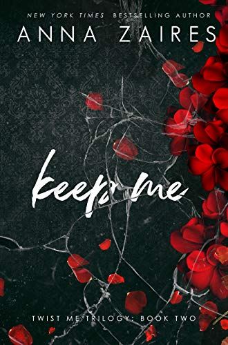 Keep Me (Twist Me Book 2)