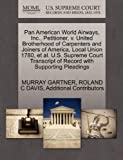 Pan American World Airways, Inc. , Petitioner, V. United Brotherhood of Carpenters and Joiners of America, Local Union 1780, et Al. U. S. Supreme Court, Murray Gartner and Roland C. DAVIS, 1270484389