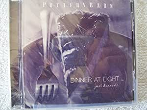 Pottery Barn: Dinner at Eight - Just Desserts
