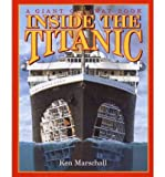 img - for Inside the Titanic (Giant Cutaway Book) [ INSIDE THE TITANIC (GIANT CUTAWAY BOOK) BY Marschall, Ken ( Author ) Jul-01-1997 book / textbook / text book