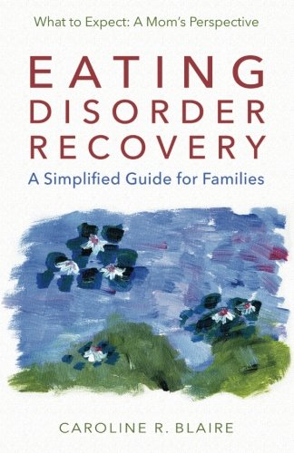 Eating Disorder Recovery: A Simplified Guide for Families