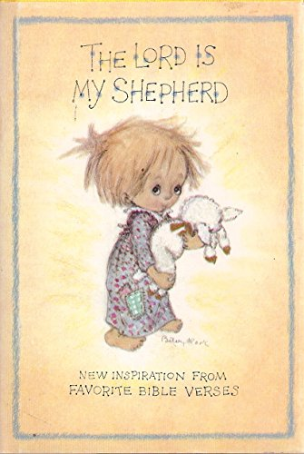 The Lord is My Shepherd: New Inspiration From Favorite Bible Verses