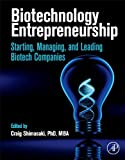 img - for Biotechnology Entrepreneurship: Starting, Managing, and Leading Biotech Companies book / textbook / text book