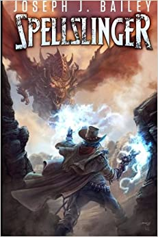 Book Spellslinger: Legends of the Wild, Weird West: Volume 1